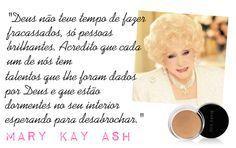 Consultora de Beleza Mary Kay: Frases da srª. Mary Kay Ash