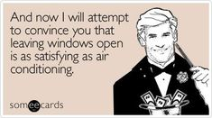 We KNOW firsthand this isn't true. It's easy to laugh at, until your air conditioning goes out.