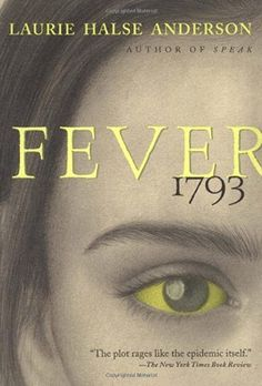 Fever 1793 by Laurie Halse Anderson Paperback, Reprint). Fever 1793 by Laurie Halse Anderson. In 1793 the Cook Coffeehouse outside of Philadelphia is a haven for those fleeing from the fever sweeping across the mosquito-infested city. Best Books List, Book Lists, Good Books, Read Aloud Revival, Books For Tweens, Historical Fiction Books, John Kerry, Literature Circles, National Book Award