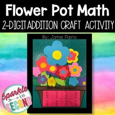 Addition (with Regrouping) Flower Pot Math Activity Math Crafts, Craft Activities, First Day Of School Activities, Common Core Ela, Core Collection, Readers Workshop, Abcs, Fun Math, Math Lessons