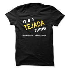Cool Its A Tejada Thing T-Shirts