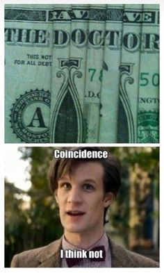 With The Dr, NOTHING'S a coincidence!