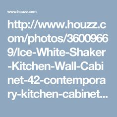http://www.houzz.com/photos/36009669/Ice-White-Shaker-Kitchen-Wall-Cabinet-42-contemporary-kitchen-cabinetry