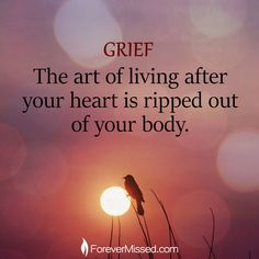 Grief - The art of living after your heart is ripped out of your body Carpe Diem, Grief Poems, Grieving Quotes, Grieving Mother, Miss You Dad, Memories Quotes, Papi, Me Quotes, Qoutes
