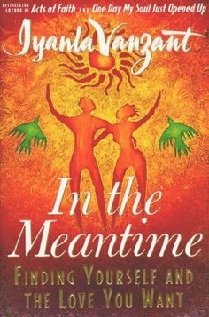 In the Meantime: Finding Yourself and the Love You Want by Iyanla Vanzant, http://www.amazon.com/dp/B000FC0Q6Q/ref=cm_sw_r_pi_dp_91yutb02QRBS3