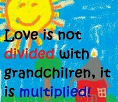 Grandchildren = Love