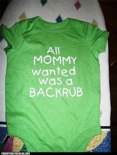 10 years & 2 kids later, I still haven't received that effing backrub!