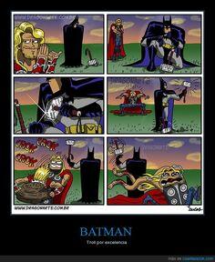 Batman es el troll por excelencia - Troll por excelencia