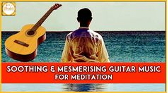 Mind Blowing  And Mesmerising Guitar Music | Guitar Music For Meditation...