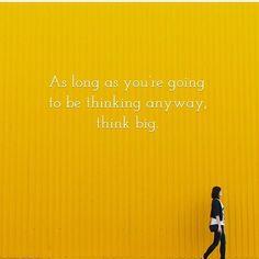 Think big! #entrepreneur #entrepreneurs #marketing #dreamers