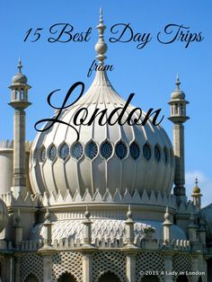 There are some great places within easy reach of the UK capital, and these are the 15 best day trips from London.
