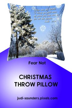 "Deep, beautiful snow on the trees and and ground. A Bible verse from Luke. Our throw pillows are made from 100% spun polyester poplin fabric and add a stylish statement to any room. Pillows are available in sizes from 14""x 14""up to 26"" x 26"". Each pillow is printed on both sides (same image) and includes a concealed zipper and removable insert (if selected) for easy cleaning.#JudiSaunders #PhotoArtTreasures #BibleVerse #throwPillows #Winter #Christmas"