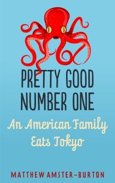Pretty Good Number One: An American Family Eats Tokyo by Matthew Amster-Burton, http://www.amazon.com/dp/B00C9T9X2Q/ref=cm_sw_r_pi_dp_R4mpsb0JGA8SQ