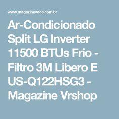 Ar-Condicionado Split LG Inverter 11500 BTUs Frio - Filtro 3M Libero E US-Q122HSG3 - Magazine Vrshop
