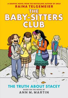 The Baby-Sitters Club Graphix #2: The Truth About Stacey By Riana Telgrameier. Call # J 741.5970 MAR
