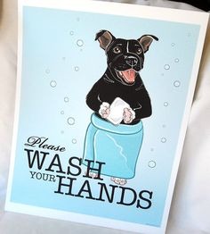Hanging this cute little black Pit Bull print is a sweet way to remind your guests to wash their hands!  8 x 10 print of my original illustration.