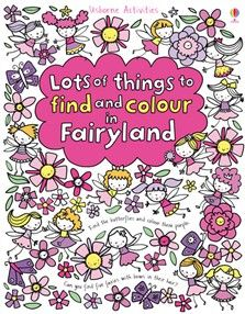 USBORNE - Lots of things to find and colour in fairyland... LOVE! :)