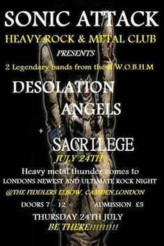 Sonic Attack Rock Club Camden, On July 24, 2014 at 7pm-12am, Venue Details: The Fiddler's Elbow, 1 Malden Road, Camden, NW5 3HS, United Kingdom, Price: £5, Artists: DESOLATION ANGELS, SACRILEGE, July 24th sees the arrival of two legendary bands from the halycon NWOBHM days of the early 80's - The mighty DESOLATION ANGELS will be here supported by SACRILEGE. A night of true heavy metal thunder to be sure!, Website: http://atnd.it/12809-0, Category: Live Music | Gig