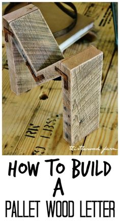 How to build a pallet wood letter. Simple easy diy instructions on how to build a pallet wood letter. Add industrial flair to your decor with these letters.