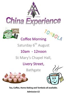 Armadale Academy China Experience Coffee Morning Saturday 6th August, 10am - 12noon St Mary's Chapel Hall, Livery Street, Bathgate Tea, Coffee, Home Baking and Tombola all available Admission £2