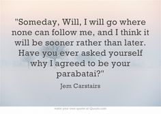 The infernal devices | quotes | Jem (James) Carstairs