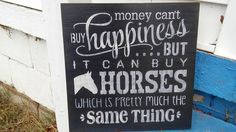 Stenciled wood sign, hand painted sign, Money can't buy happiness horses, Country sign, horse sign by WillowTreeCove on Etsy https://www.etsy.com/listing/262277007/stenciled-wood-sign-hand-painted-sign