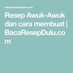 Resep Awuk-Awuk dan cara membuat | BacaResepDulu.com