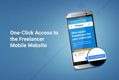 One-Click Access to the Freelancer Mobile Website Mobile Web, Online Jobs, Homescreen, Ads, Website, Phone, Telephone, Mobile Phones