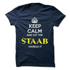 STAAB - KEEP CALM AND LET THE STAAB HANDLE IT - #sweatshirt refashion #long sweater. SIMILAR ITEMS => https://www.sunfrog.com/Valentines/STAAB--KEEP-CALM-AND-LET-THE-STAAB-HANDLE-IT-52022173-Guys.html?68278