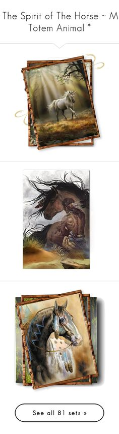 """* The Spirit of The Horse ~ My Totem Animal *"" by funkyjunkygypsy ❤ liked on Polyvore featuring art, Hot Topic, Mes Demoiselles..., J. Adams, horses2, home, home decor, wall art, artists and heathers poster"