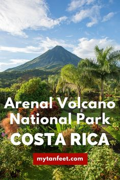 Arenal Volcano National Park guide, Costa Rica http://mytanfeet.com/costa-rica-national-park/arenal-volcano-national-park/
