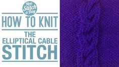 How to Knit the Elliptical Cable