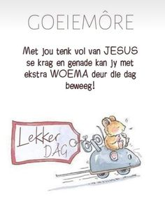 Goeie More, Afrikaans, Good Morning Quotes, Qoutes, Friendship, Language, Quotations, Quotes, Quote