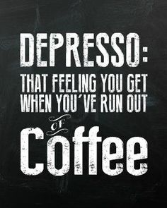 Depresso, that feeling you get when you've run out of coffee. 8x10 chalkboard art print, printable wall art, typography print, humor by obsidianwaters