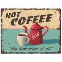 """Hot Coffee """"The best drink of all"""" Tin Sign  http://www.retroplanet.com/PROD/33667"""