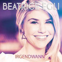 Beatrice Egli Irgendwann