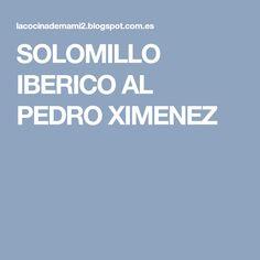 SOLOMILLO IBERICO AL PEDRO XIMENEZ