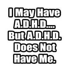 Hey David, I thought this quote was a great reminder for you and for others that having ADHD isn't the most important part of who you are and that it isn't what defines who you are. It is just part of what makes you unique and special!