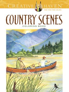 Creative Haven Country Scenes Coloring Book   Dover Publishing   $5.99