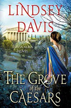 Amazon.com: The Grove of the Caesars: A Flavia Albia Novel (Flavia Albia Series Book 8) eBook: Davis, Lindsey: Kindle Store