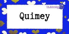 Conoce el significado del nombre Quimey #NombresDeBebes #NombresParaBebes #nombresdebebe - http://www.tumaternidad.com/nombres-de-nino/quimey/