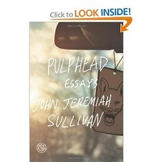 "Pulphead: Essays by John Jeremiah Sullivan--flavorwire says ""high brow investigations of lowbrow pop culture"" Good Books, Books To Read, My Books, Music Essay, Love Essay, Father Ted, Essay Structure, Humans Of New York, Essay Topics"