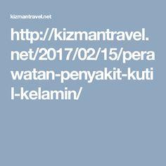 http://kizmantravel.net/2017/02/15/perawatan-penyakit-kutil-kelamin/