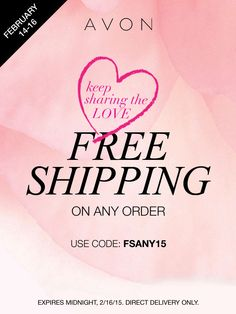 February 14-16th get Free Shipping on any order with code: FSANY15 at my Avon eStore! #AvonRep