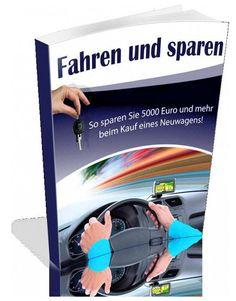 So Kaufen Sie Preiswert Autos. Fahren, Sparen und nie wieder überzogene Kaufpreise für ein neues Auto! Sparen Sie beim Kauf Ihres Fahrzeugs! Ausgabe mit Inhaltsverzeichnis und Leseprobe.