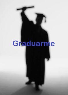 Graduarme en Diciembre 2015!!!