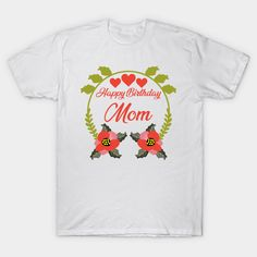 Happy birthday mom #Check #out #this #awesome #Happy #birthday #mom #mothersday #design #on #teepublic
