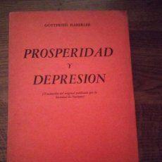 PROSPERIDAD Y DEPRESION - AUTOR, HABERLER, GOTTFRIED - EDITADO FONDO DE CULTURA ECONOMICA DE MEXICO