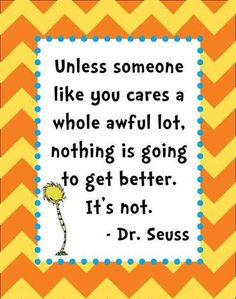 Famous Dr Seuss Quotes These excerpts from classic Dr. Seuss titles bring back happy memories for adults, and delight children of all ages Share these Famous Dr Seuss Quotes with all Cute Quotes, Great Quotes, Quotes To Live By, Lorax Quotes, Book Quotes, The Lorax, Quotable Quotes, Motivational Quotes, Inspirational Quotes