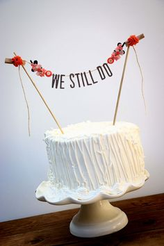 Add a little whimsy to your Vow Renewal/Anniversary cake...We Still Do cake topper + 2 leaf/flower sprigs. Made from 100% wool felt. uppercase